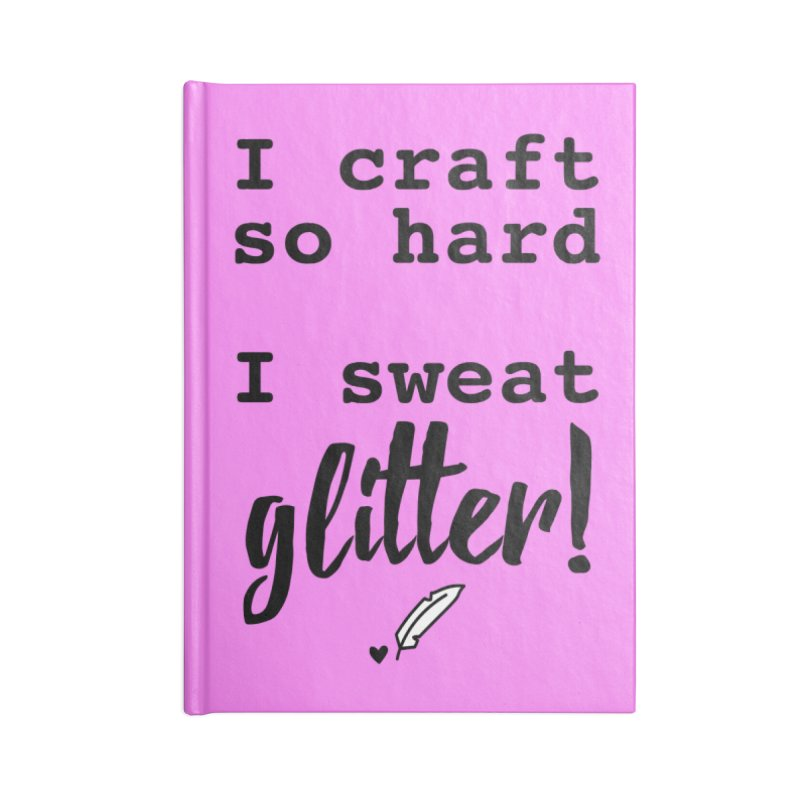 I Craft So Hard Accessories Blank Journal Notebook by Inkie Quill Shop