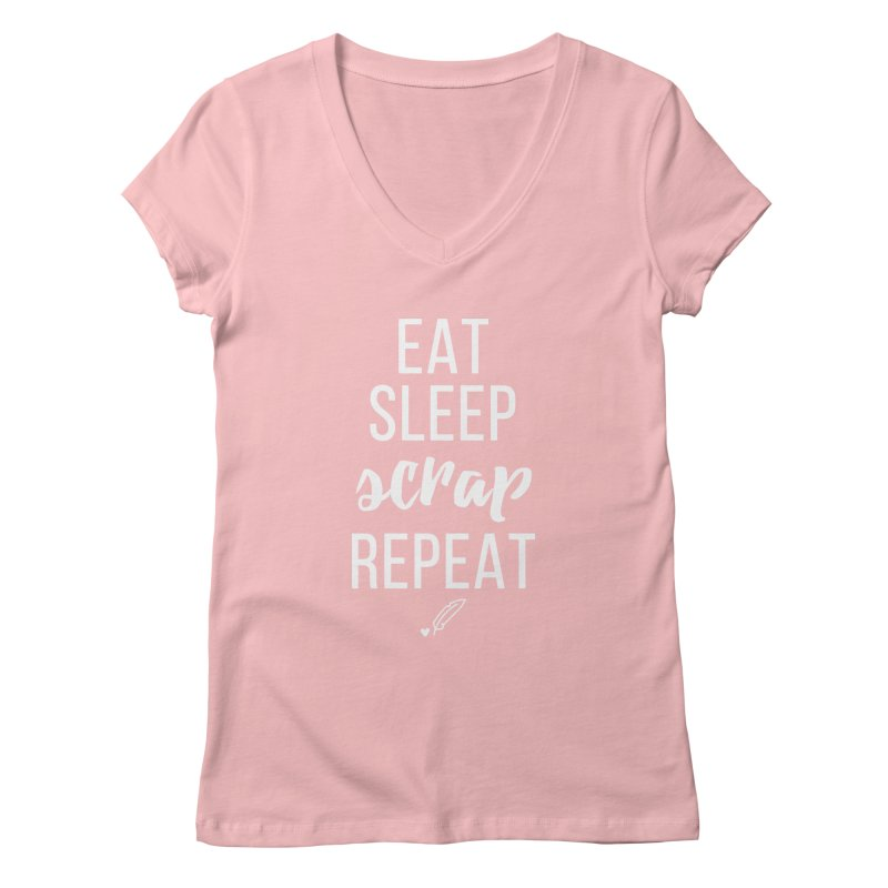 Eat Sleep Scrap Repeat Women's Regular V-Neck by Inkie Quill Shop