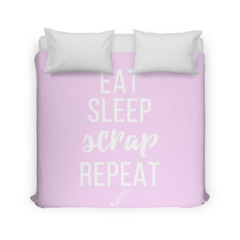 Eat Sleep Scrap Repeat Home Duvet by Inkie Quill Shop
