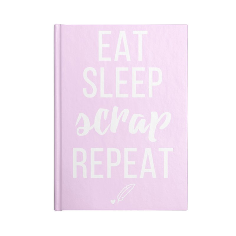 Eat Sleep Scrap Repeat Accessories Blank Journal Notebook by Inkie Quill Shop