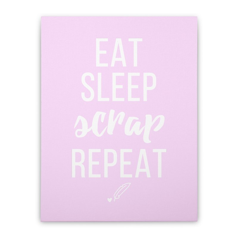 Eat Sleep Scrap Repeat Home Stretched Canvas by Inkie Quill Shop