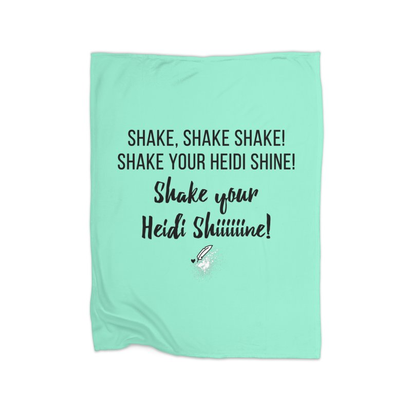 Shake Your Heidi Shine! Home Fleece Blanket Blanket by Inkie Quill Shop