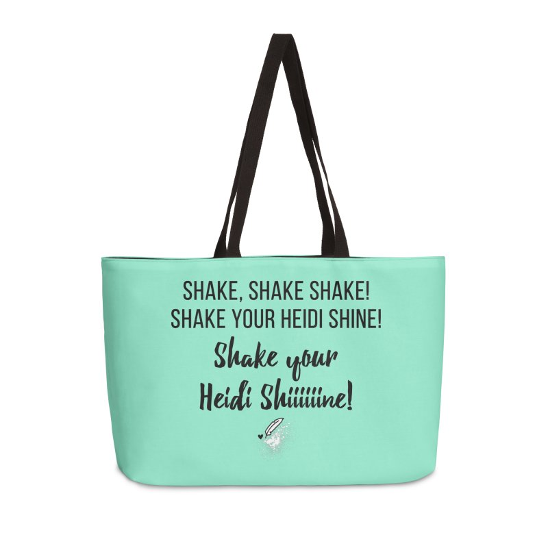 Shake Your Heidi Shine! Accessories Weekender Bag Bag by Inkie Quill Shop