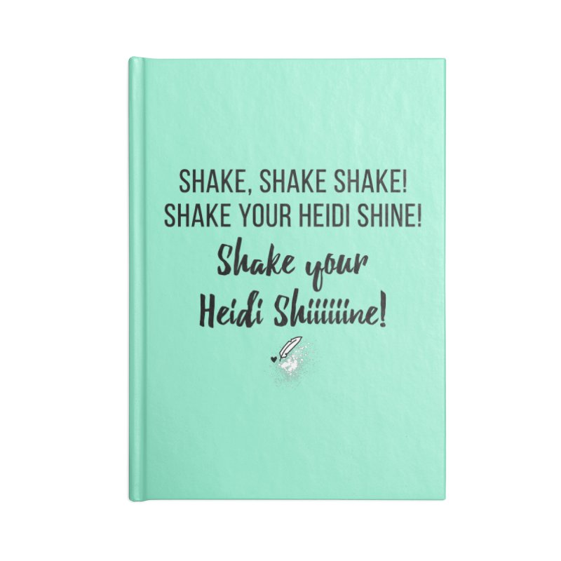 Shake Your Heidi Shine! Accessories Blank Journal Notebook by Inkie Quill Shop