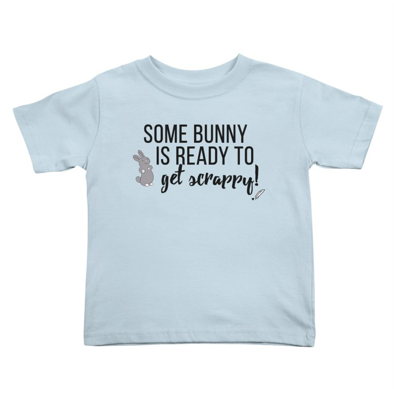 Some Bunny  Kids Toddler T-Shirt by Inkie Quill Shop