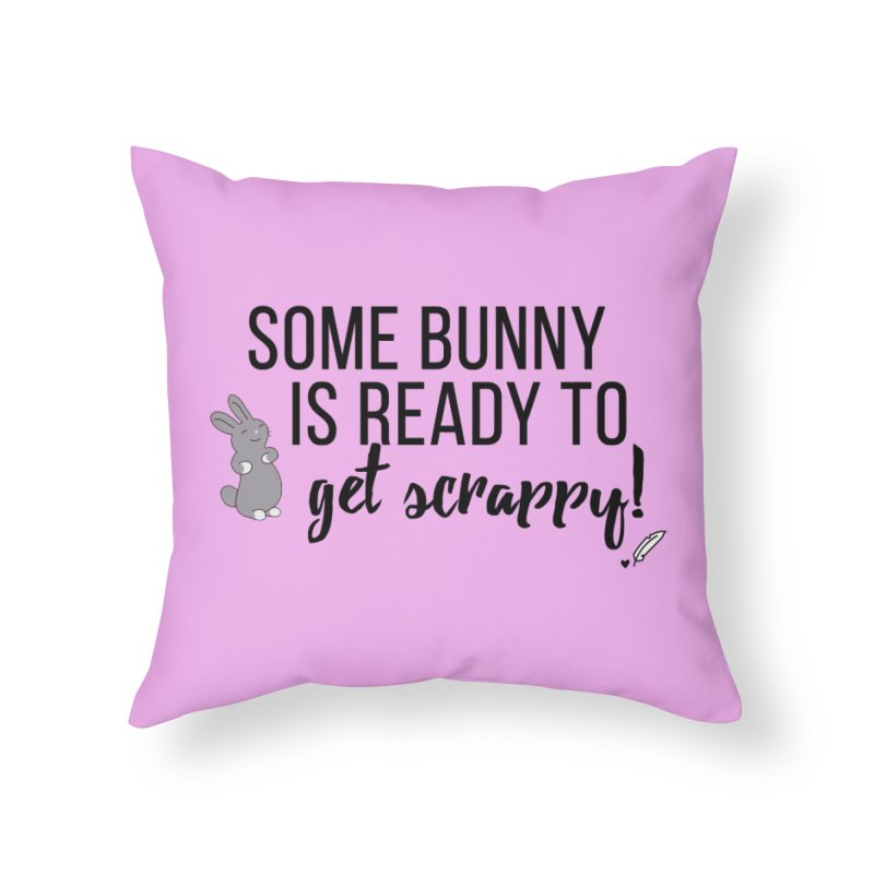Some Bunny  Home Throw Pillow by Inkie Quill Shop
