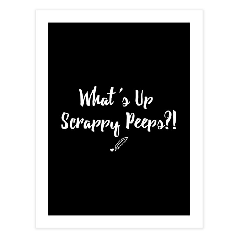 What's Up Scrappy Peeps #2 Home Fine Art Print by Inkie Quill Shop