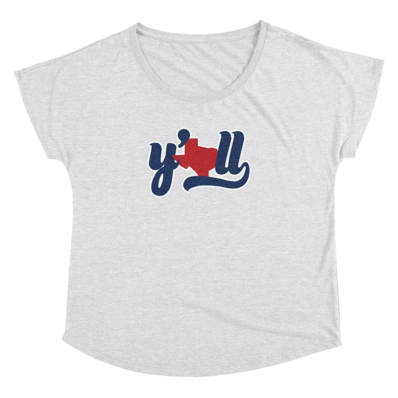 Texas y'all Women's Dolman Scoop Neck by inkmark outpost
