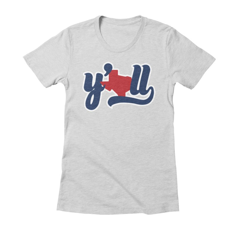 Texas y'all Women's Fitted T-Shirt by inkmark outpost