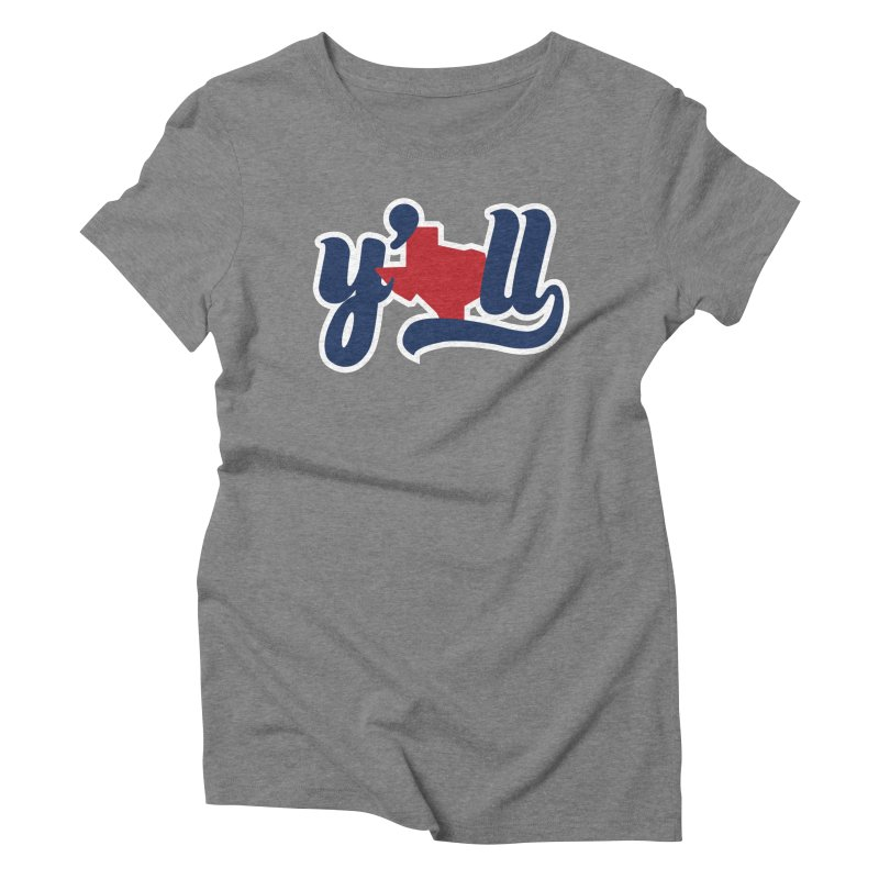 Texas y'all Women's Triblend T-Shirt by inkmark outpost