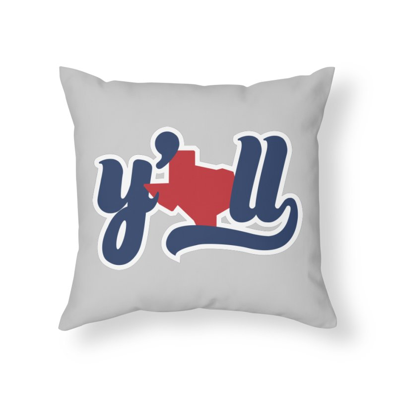 Texas y'all Home Throw Pillow by inkmark outpost