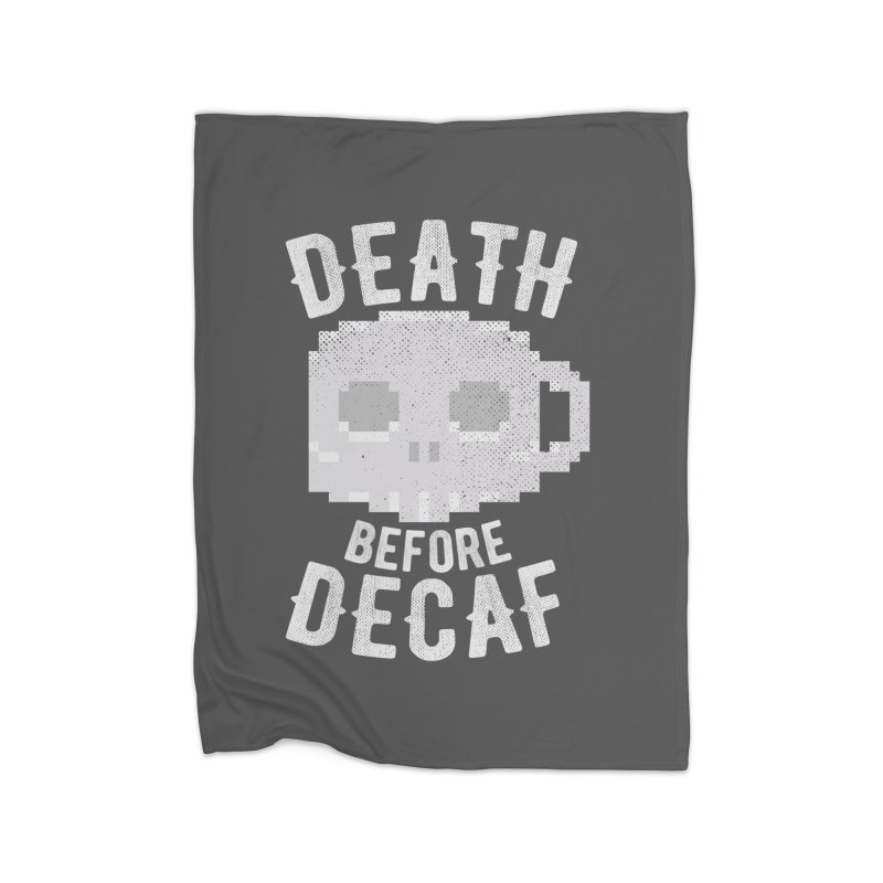 Death before Decaf Home Blanket by inkmark outpost