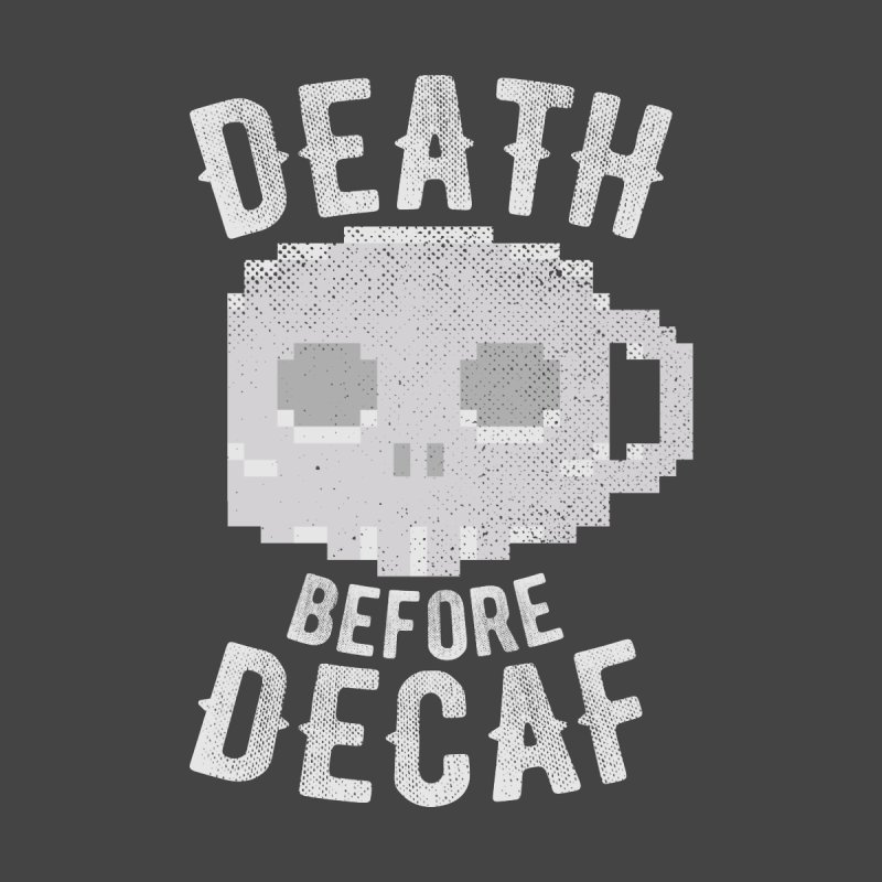 Death before Decaf   by inkmark outpost