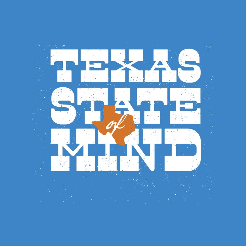 Texas State of Mind by inkmark outpost
