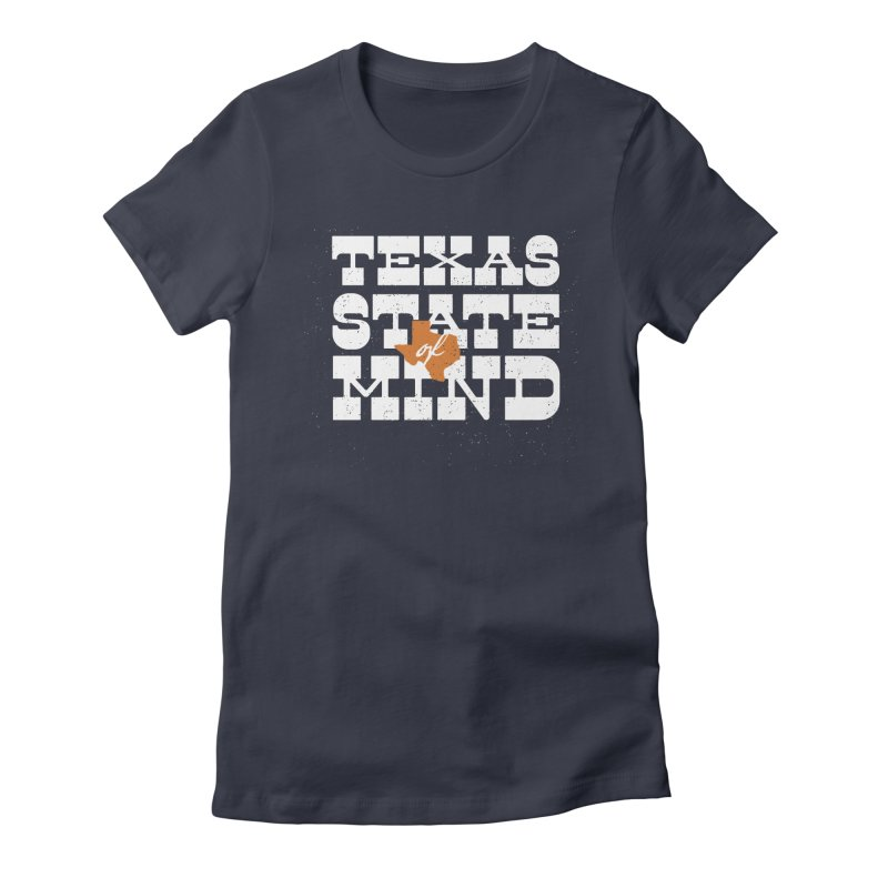 Texas State of Mind Women's Fitted T-Shirt by inkmark outpost