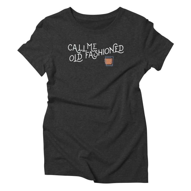 Old Fashioned Women's Triblend T-Shirt by inkmark outpost