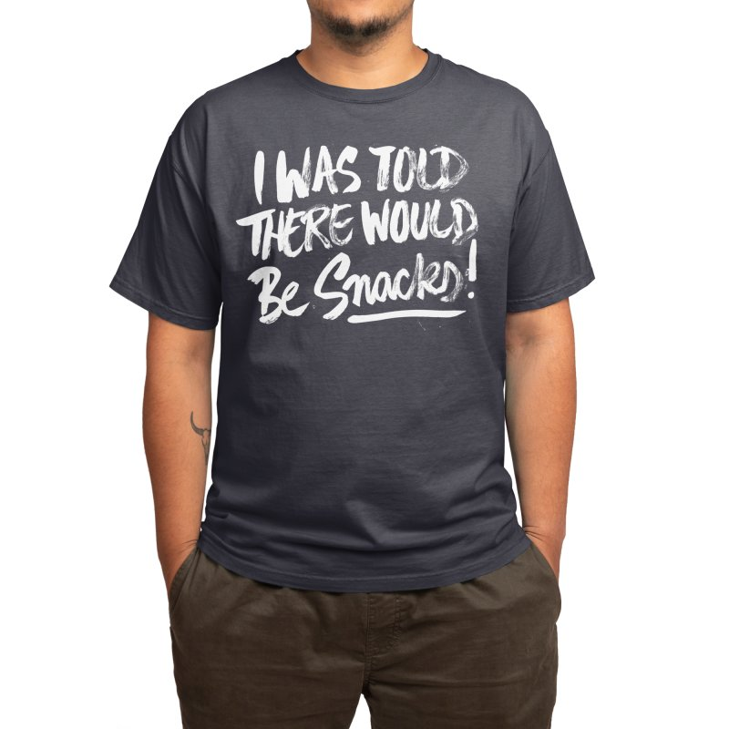 I was told there would be snacks Men's T-Shirt by INK TUESDAY SHOP