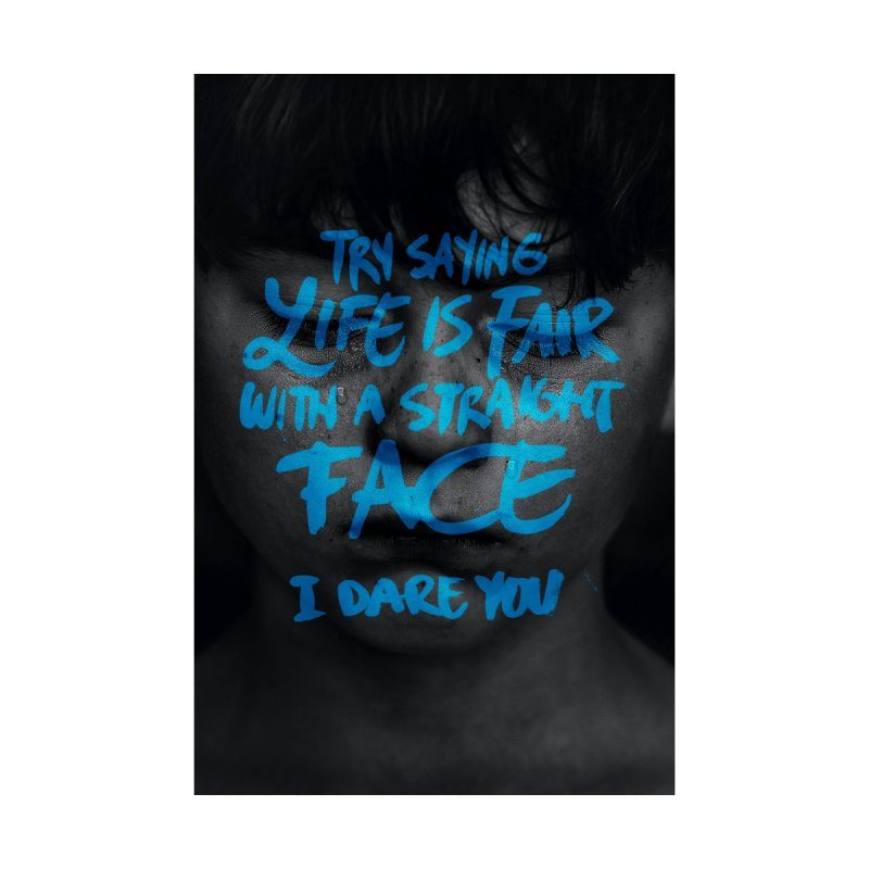 Try saying life is fair with a straight face. I dare you. Men's T-Shirt by INK TUESDAY SHOP