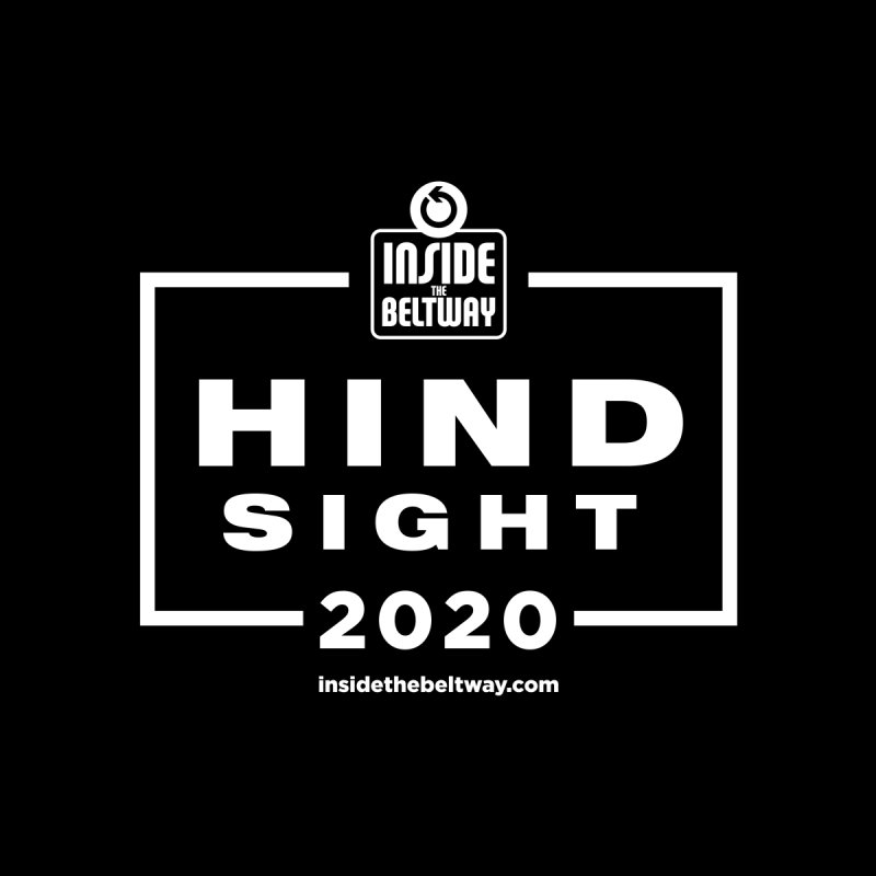 Hindsight 2020 by Inside The Beltway Store