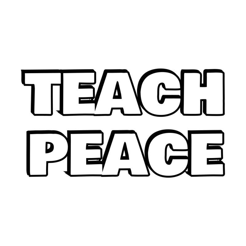 Teach Peace Men's T-Shirt by Inspire Me Artist Shop