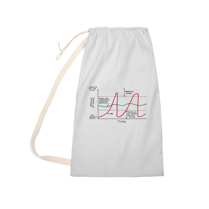 Work/Life Balance Accessories Laundry Bag Bag by Prinstachaaz