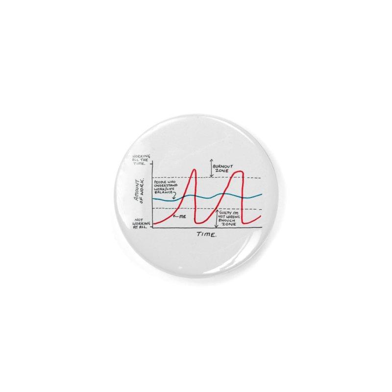 Work/Life Balance Accessories Button by Prinstachaaz