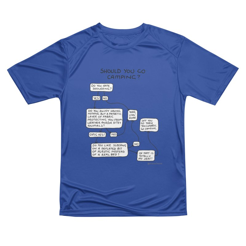 Should You Go Camping? Men's Performance T-Shirt by Prinstachaaz