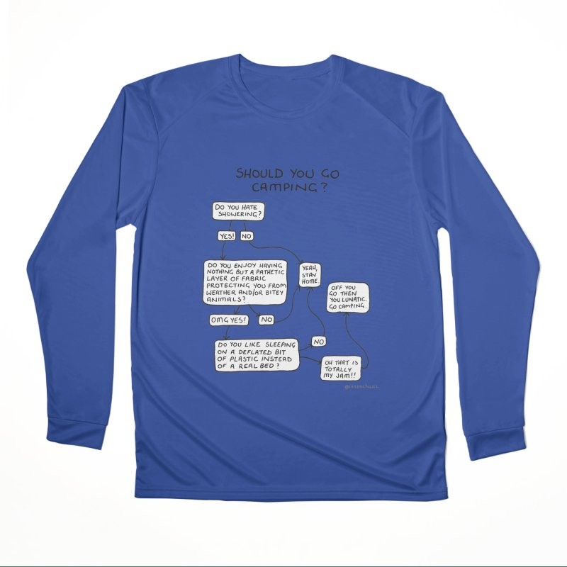 Should You Go Camping? Women's Performance Unisex Longsleeve T-Shirt by Prinstachaaz