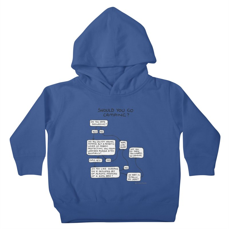Should You Go Camping? Kids Toddler Pullover Hoody by Prinstachaaz