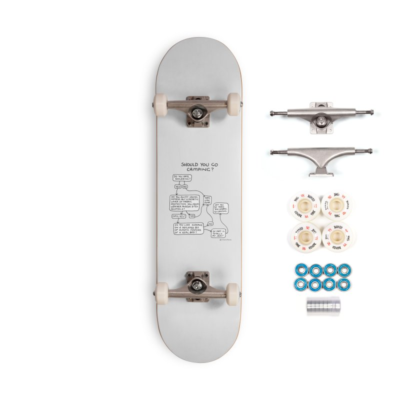Should You Go Camping? Accessories Complete - Premium Skateboard by Prinstachaaz