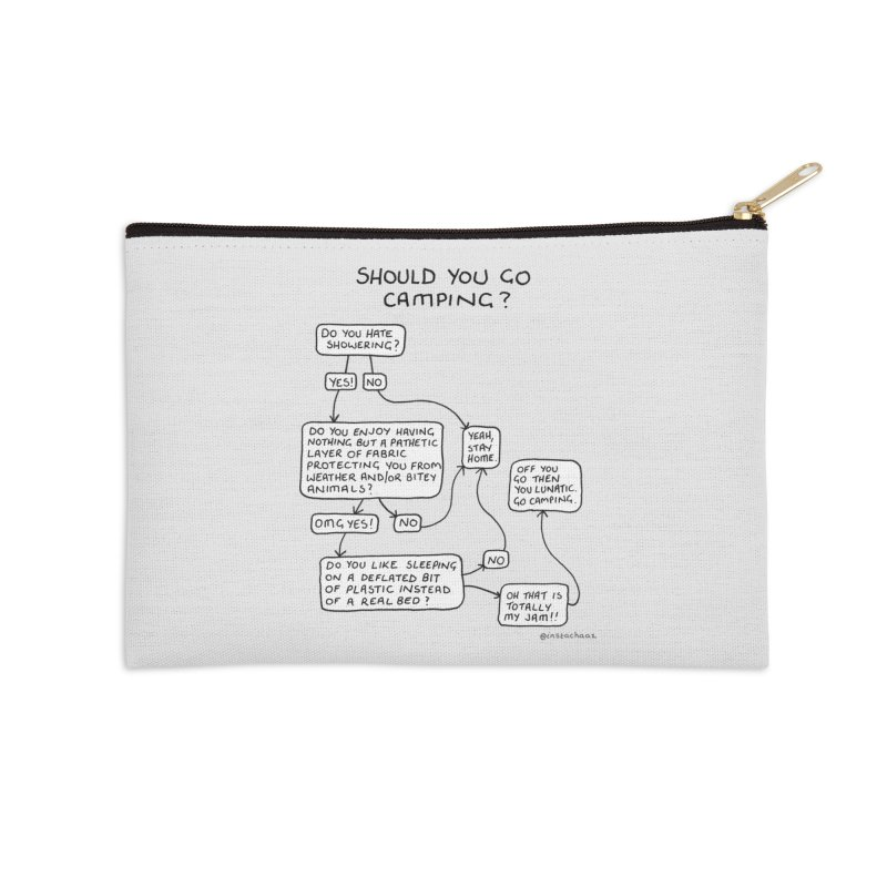 Should You Go Camping? Accessories Zip Pouch by Prinstachaaz