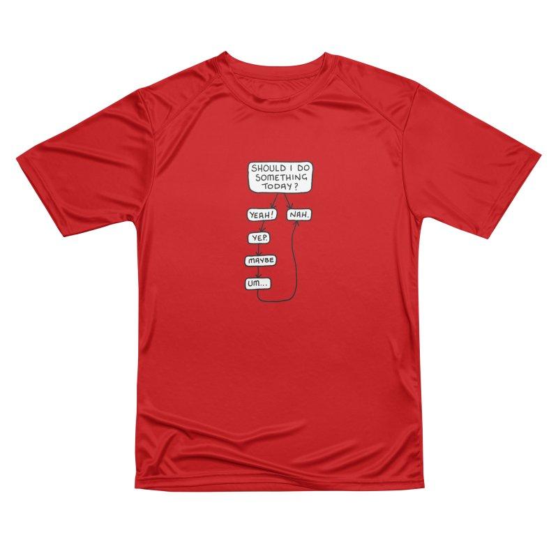 Should I... Women's Performance Unisex T-Shirt by Prinstachaaz