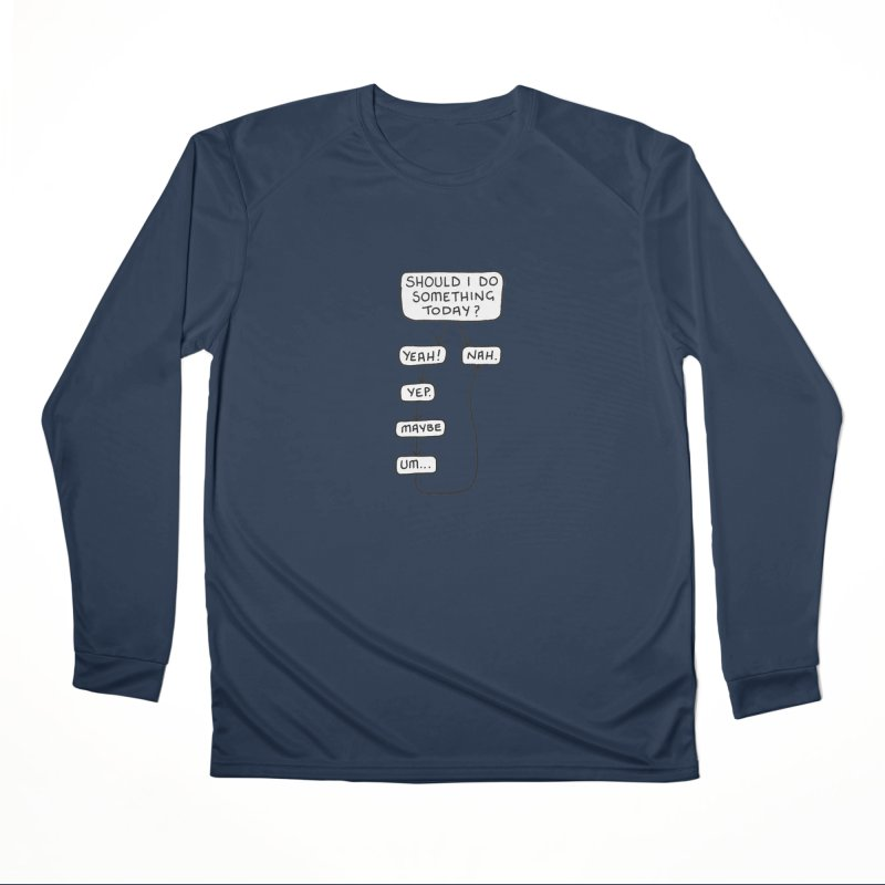 Should I... Women's Performance Unisex Longsleeve T-Shirt by Prinstachaaz