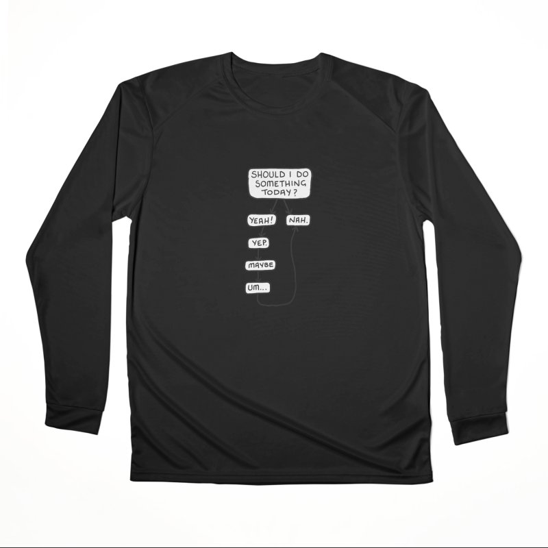 Should I... Men's Performance Longsleeve T-Shirt by Prinstachaaz