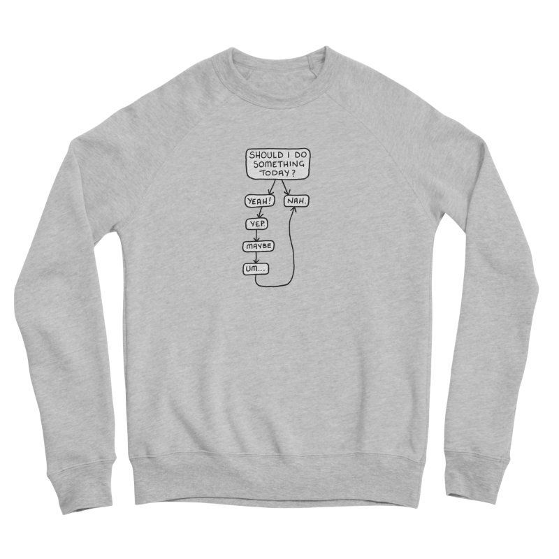 Should I... Men's Sponge Fleece Sweatshirt by Prinstachaaz
