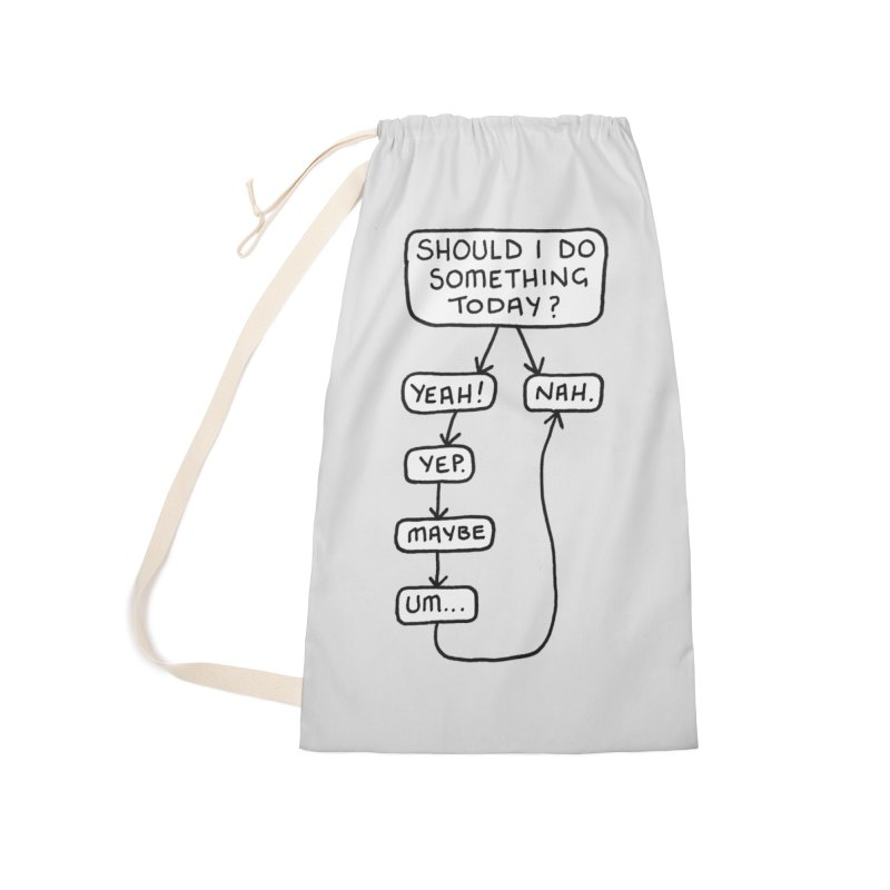 Should I... Accessories Laundry Bag Bag by Prinstachaaz