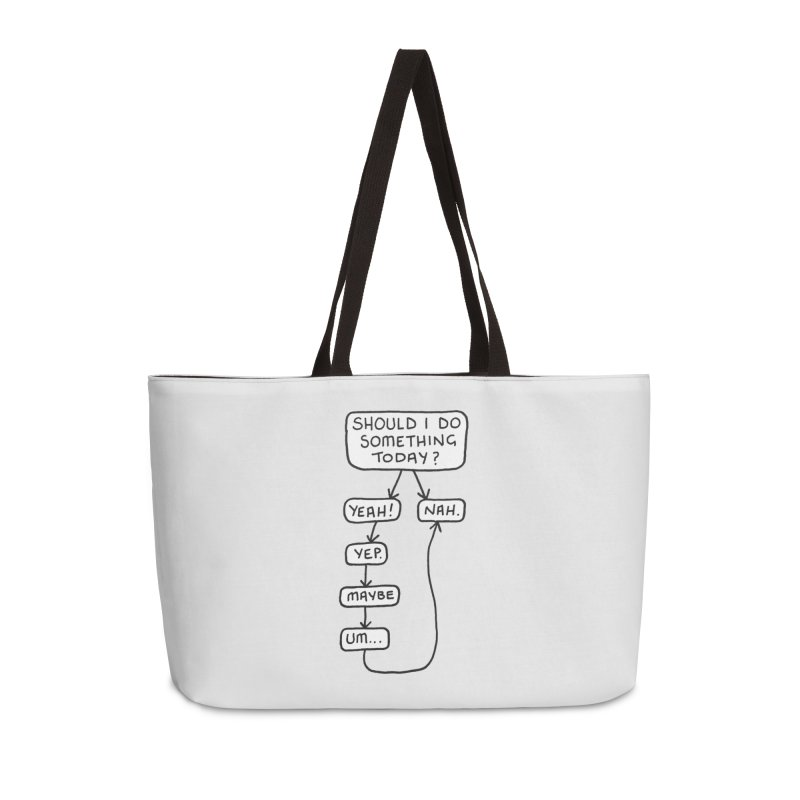 Should I... Accessories Weekender Bag Bag by Prinstachaaz