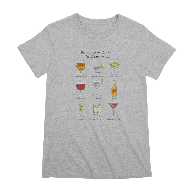 An Honest Guide to Cocktails Women's Premium T-Shirt by Prinstachaaz