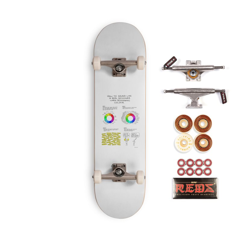How to Sound Like a Real Designer. Accessories Skateboard by Prinstachaaz