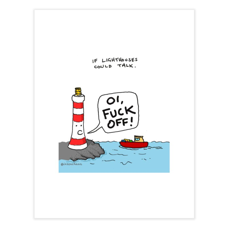 If Lighthouses Could Talk. Home Fine Art Print by Prinstachaaz