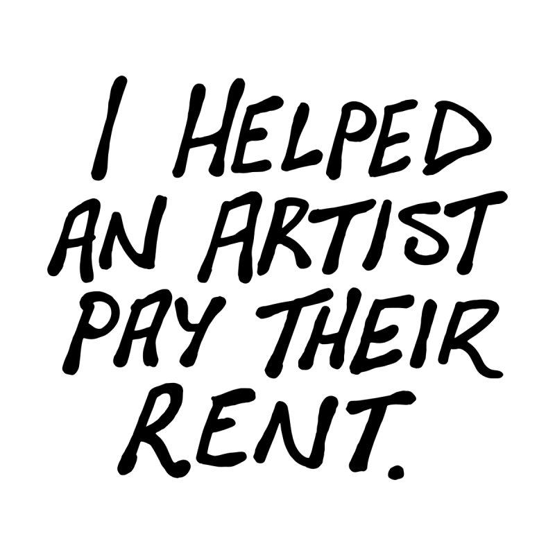 I helped an artist pay their rent. by Prinstachaaz