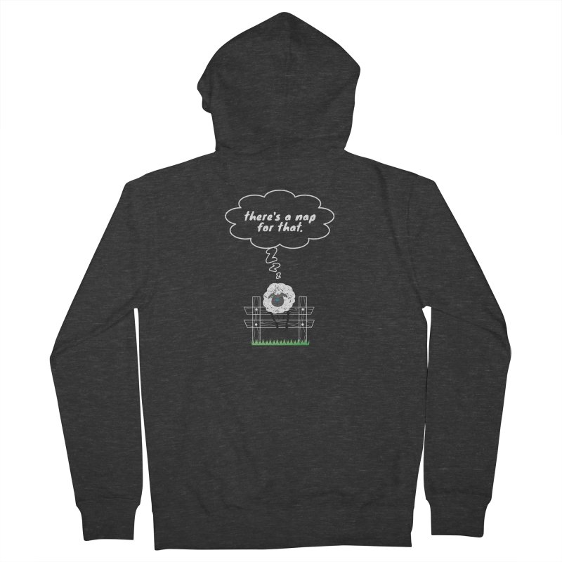 There's A Nap for That Women's French Terry Zip-Up Hoody by Nicholas J. Nawroth