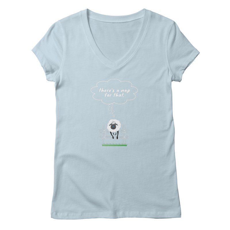 There's A Nap for That Women's Regular V-Neck by Nicholas J. Nawroth