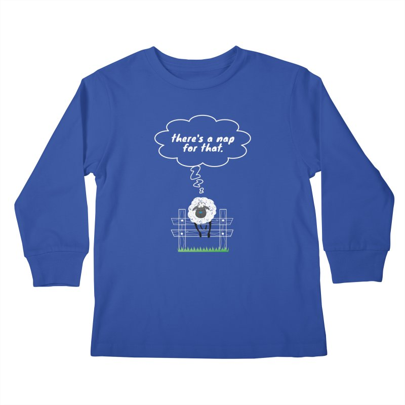 There's A Nap for That Kids Longsleeve T-Shirt by Nicholas J. Nawroth