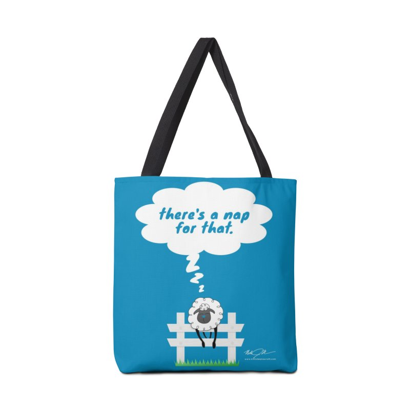 There's A Nap for That in Tote Bag by Nicholas J. Nawroth