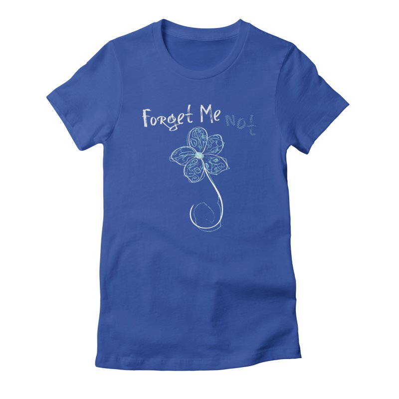 Forget Me Not Women's Fitted T-Shirt by Nicholas J. Nawroth