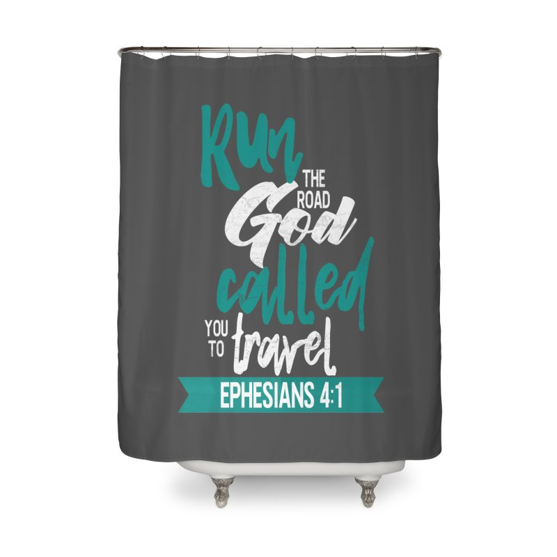 Run the Road God Called You to Travel Home Shower Curtain by Intentional Family