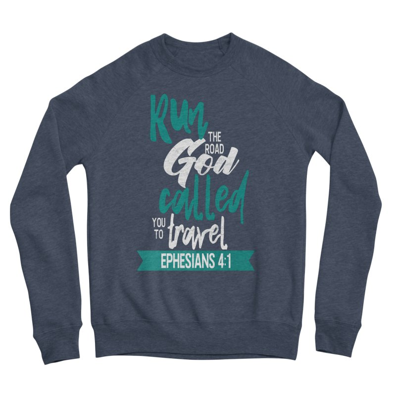 Run the Road God Called You to Travel Men's Sponge Fleece Sweatshirt by Intentional Family