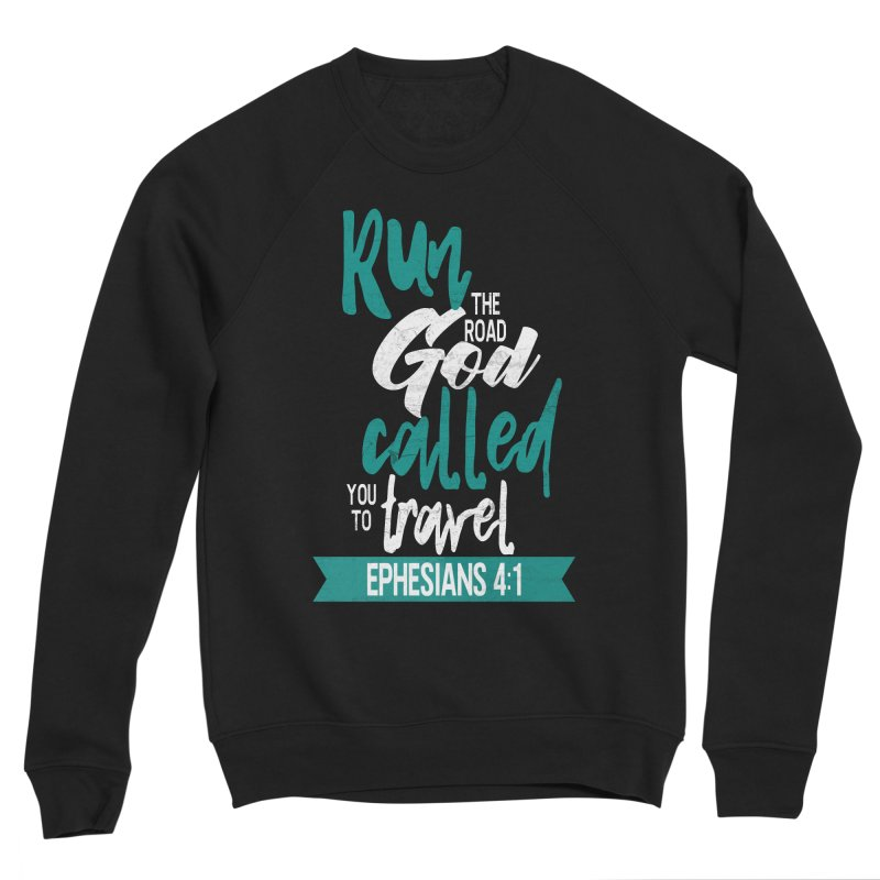Run the Road God Called You to Travel Women's Sweatshirt by Intentional Family