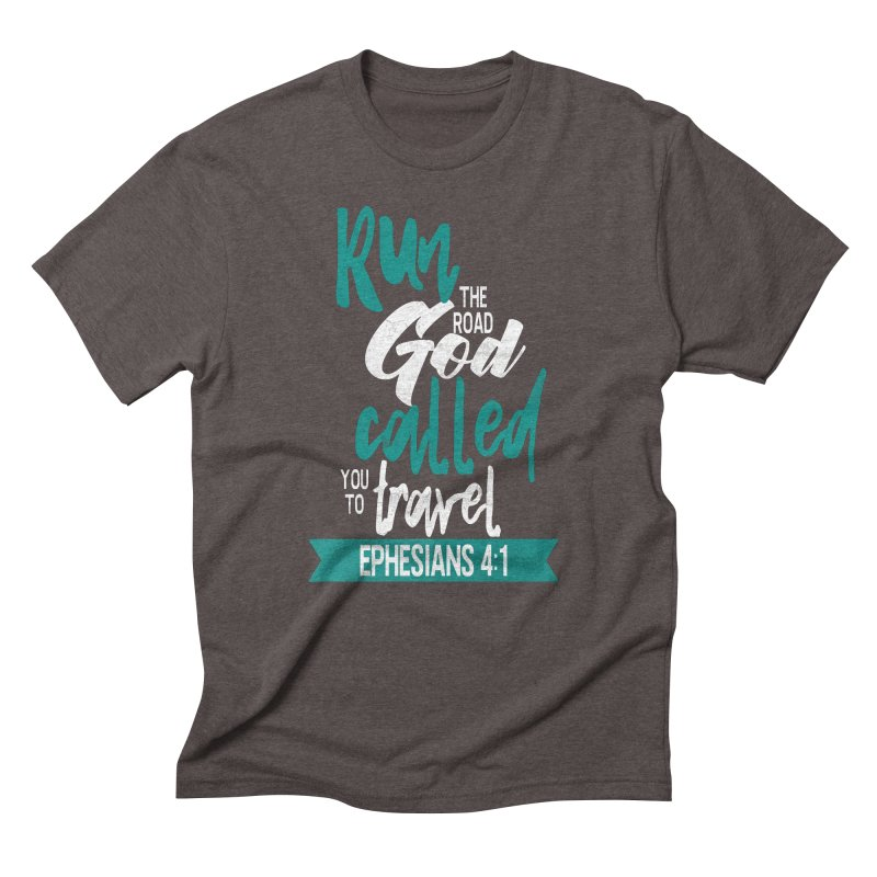 Run the Road God Called You to Travel Men's Triblend T-Shirt by Intentional Family